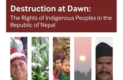 Destruction Dawn The Rights of Indigenous Peoples in the Republic of Nepal