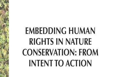 EMBEDDING HUMAN RIGHTS IN NATURE CONSERVATION: FROM INTENT TO ACTION