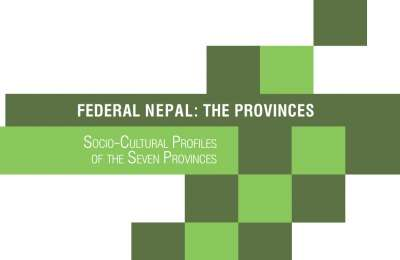Federal-Nepal-The-Provinces-SOCIO-CULTURAL-PROFILES-OF-THE-SEVEN-PROVINCES
